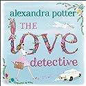 The Love Detective Hörbuch von Alexandra Potter Gesprochen von: Victoria Fox