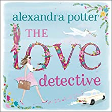 The Love Detective Audiobook by Alexandra Potter Narrated by Victoria Fox