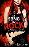 Le Sang du Rock, Tome 1 : Wicked Game par Smith-Ready