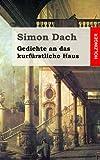 Gedichte an das Kurfürstliche Haus, Simon Dach, 1482372231