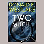 Two Much!   Donald E. Westlake