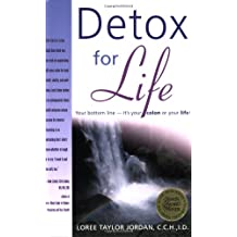Detox for Life: Your Bottom Line—It's Your Colon or Your Life!