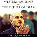 Western Muslims and the Future of Islam Hörbuch von Tariq Ramadan Gesprochen von: Peter Ganim