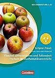 Scriptor Praxis: Flexibel differenzieren und fokussiert fördern im Mathematikunterricht: Buch