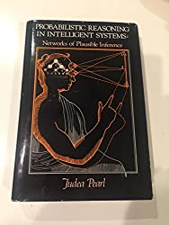 Probabilistic Reasoning in Intelligent Systems: Networks of Plausible Inference (Representation and Reasoning)