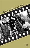 Tudors and Stuarts on Film 9781403940704