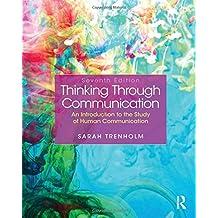 Thinking Through Communication (7th Edition)