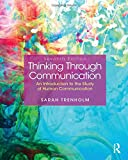 Thinking Through Communication (7th Edition)