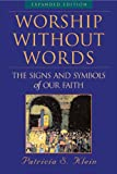 Worship Without Words, Patricia S. Klein, 1557255040