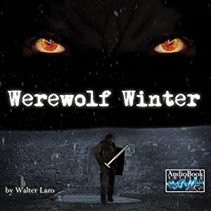 Werewolf Winter: A Short Story Audiobook