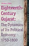 Eighteenth-Century Gujarat : The Dynamics of Its Political Economy, 1750-1800, Nadri, Ghulam. A., 9004172025