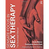 Sensate Focus in Sex Therapy: The Illustrated Manual