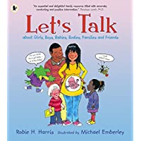 Let's Talk About Girls, Boys, Babies, Bodies, Families and Friends