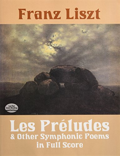 Les Préludes and Other Symphonic Poems in Full Score