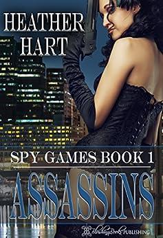 Assassins (Spy Games Book 1) by [Hart, Heather]