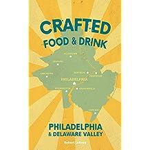 Crafted Food & Drink — Philadelphia & Delaware Valley