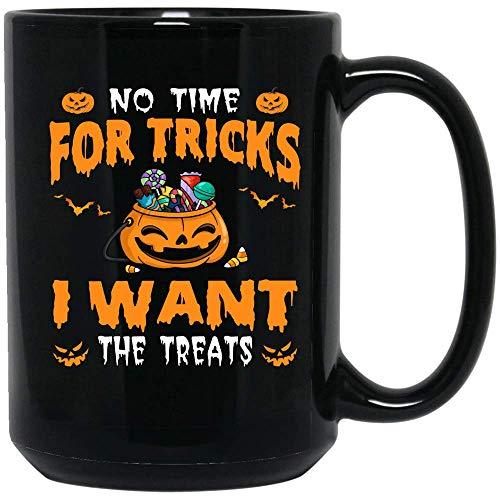 Coffee Mug I Want The Treats Coffee Mug Scary Halloween Quotes Coffee Mug Ceramic (Black, 15 -