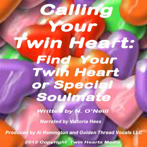 Calling Your Twin Heart: Find Your Twin Heart or Special Soulmate