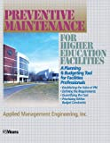 Preventive Maintenance for Higher Education Facilities, Inc. (AME) Applied Management Engineering, 111816671X