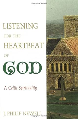 Listening for the Heartbeat of God: A Celtic Spirituality (Daniel Pink Sales)