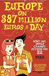 Europe on 387 Million Euros a Day: Why the World Cannot Afford the EU