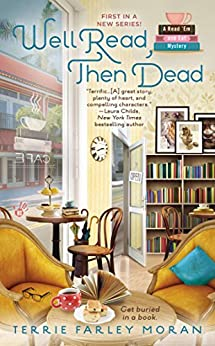 Well Read, Then Dead (Read Em and Eat Mystery Book 1) by [Moran, Terrie Farley]