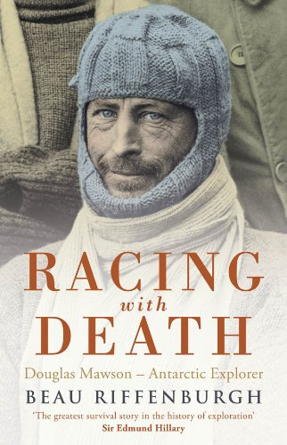 Racing With Death: Douglas Mawson - Antarctic Explorer (Antarctic Expedition Cover)