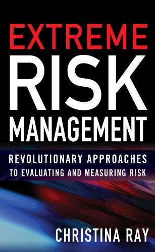Extreme Risk Management: Revolutionary Approaches to Evaluating and Measuring - Ray Define A
