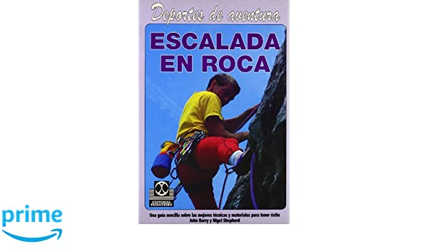 Escalada En Roca (Spanish Edition): John Barry: 9788480192484: Amazon.com: Books