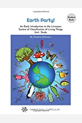 Earth Party! An Early Introduction to the Linnaean System of Classification of Living Things Unit Study [Student Book] Paperback