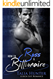 How To Boss A Billionaire: A Rich List Romance