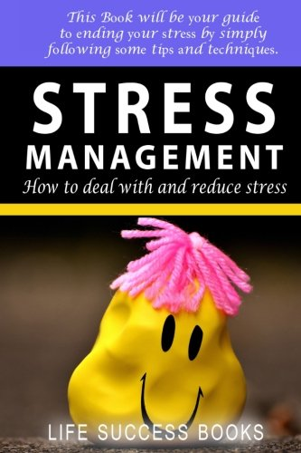 Stress Management: How To Cope With and Reduce Stress