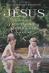 Jesus - According To Thomas & Mary - and Me Paperback