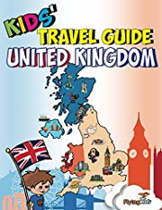 Kids' Travel Guide - United Kingdom: The fun way to discover the UK - Especially for kids!
