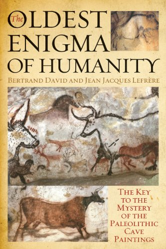 The Oldest Enigma of Humanity: The Key to the Mystery of the Paleolithic Cave Paintings (Ancient Rock Paintings)