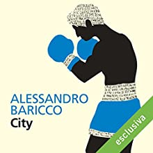 City Audiobook by Alessandro Baricco Narrated by Riccardo Bocci