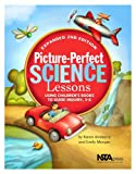 Picture-Perfect Science Lessons - Expanded 2nd Edition: Using Children's Books to Guide Inquiry, 3-6 - PB186E2