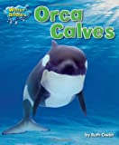 Orca Calves, Ruth Owen, 1617726001