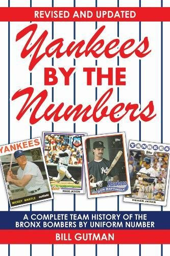 Yankees by the Numbers: A Complete Team History of the Bronx Bombers by Uniform Number ebook