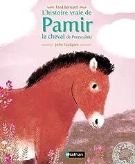 L'histoire vraie de Pamir, le cheval de Przevalski par Fred Bernard