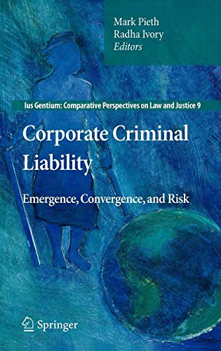 Corporate Criminal Liability: Emergence, Convergence, and Risk (Ius Gentium: Comparative Perspectives on Law and Justice) (English, French and Spanish Edition) ()