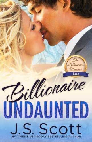 Billionaire Undaunted: The Billionaire's Obsession ~ Zane (Volume 9)