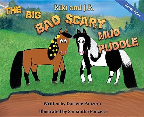 (Riki and J.R.: The Big Bad Scary Mud Puddle (Horse)