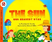 THE SUN: OUR NEAREST STAR. Illustrated by…