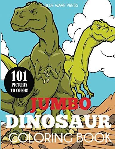 Jumbo Dinosaur Coloring Book: Big Dinosaur Coloring Book with 101 Unique Illustrations Including T-Rex, Velociraptor, Triceratops, Stegosaurus, and More