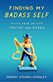 img - for Finding My Badass Self: A Year of Truths and Dares book / textbook / text book