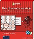 Una domenica mortale - Italienisch-Rätsel (Niveau A1): Lernkrimi-Rätselblock mit rund 80 Rätseln in 8 Mini-Krimis (Compact Lernkrimi Rätselblock)
