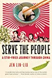 Serve the People, Jen Lin-Liu, 0156033747