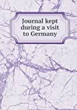 Journal Kept During a Visit to Germany, Melesina Chenevix St George Trench, 5518627793