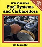 How to Restore Fuel Systems and Carburetion, Penberthy, Ian, 085045784X